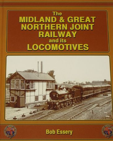 The Midland & Great Northern Joint Railway and its Locomotives, by Bob Essery